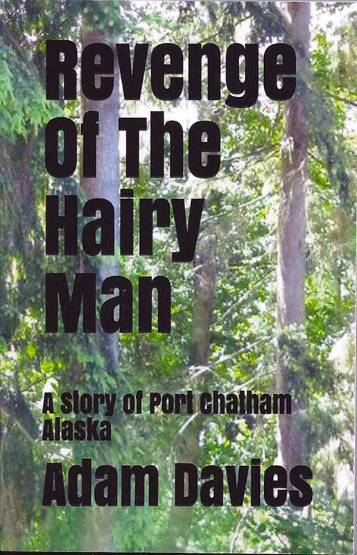 Revenge of the Hairy Man: A Story of Port Chatham Alaska